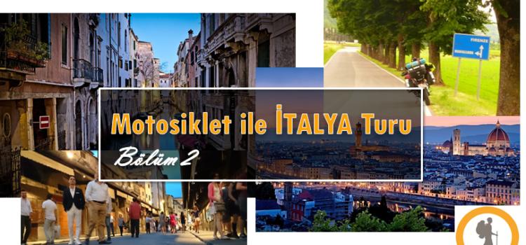 Motosiklet İle İtalya Turu -Bölüm 2